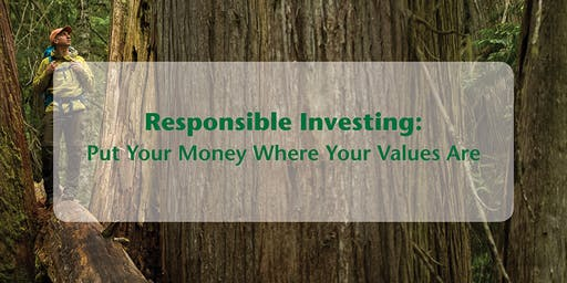 Responsible Investing: Put Your Money Where Your Values Are