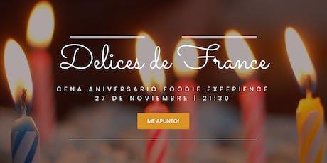 Cena Aniversario Las Delices de Francia + Foodie Experience entradas
