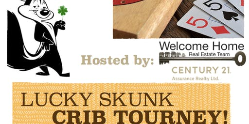 The Lucky Skunk Crib Tourney  Round #2 Hosted by The Welcome Home Team