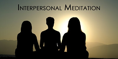 Interpersonal Meditation