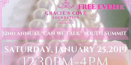 "Gracie's Cove Foundation Presents: 2nd Annual ""CAN WE TALK"" Youth Summit"