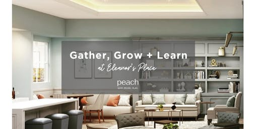 Gather, Grow and Learn at Eleanor's Place