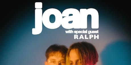 joan • Ralph tickets