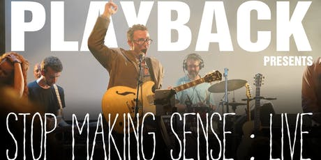 Stop Making Sense: Live Band tickets