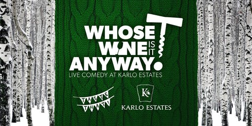 Whose Wine is it Anyway? – Holiday Hilarity