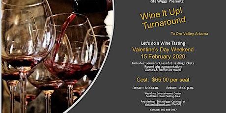 Valentine's Day Weekend Wine It Up Turnaround tickets