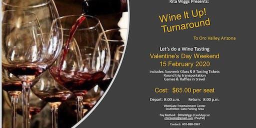 Valentine's Day Weekend Wine It Up Turnaround
