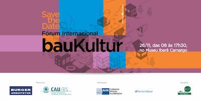 II Fórum Internacional Baukultur