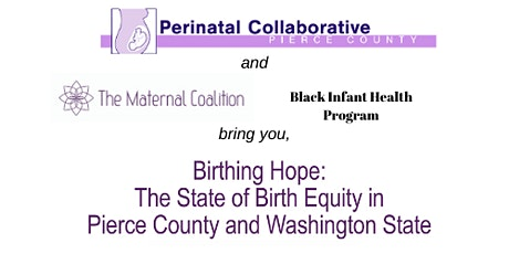 Birthing Hope: State of Maternal Health  in Pierce County tickets