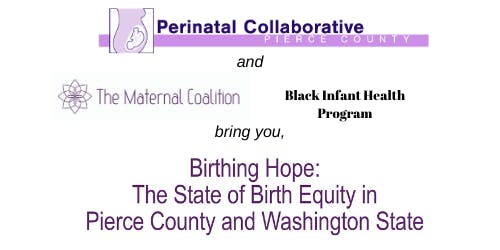 Birthing Hope: State of Maternal Health  in Pierce County