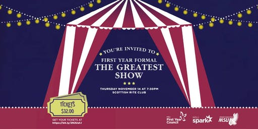 First Year Formal: The Greatest Show