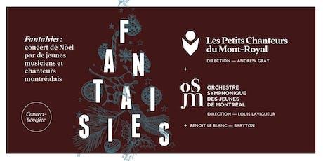 Fantaisies - Concert bénéfice Petits Chanteurs du Mont-Royal billets