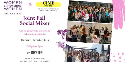 Women Empowering Women Joint Fall Social Mixer with CIME & the Riveter West LA