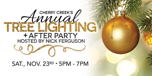 Cherry Creek's Annual Tree Lighting + After Party