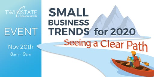 Small Business Trends for 2020: Seeing a Clear Path
