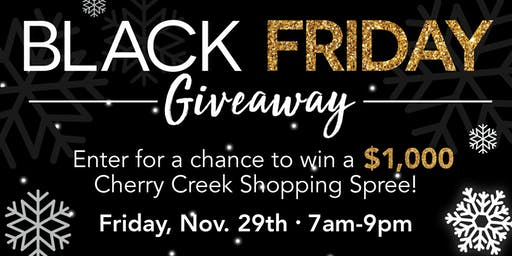 Black Friday Giveaway at Cherry Creek