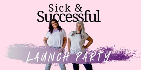 Sick & Successful Podcast Launch Party! tickets