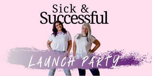 Sick & Successful Podcast Launch Party!