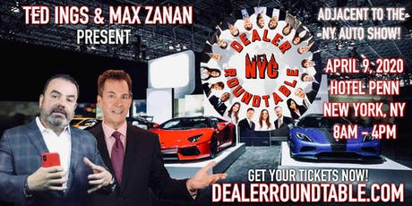 Ted Ings and Max Zanan present the Dealer Roundtable adjacent to the NYC Auto Show tickets