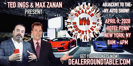 Ted Ings and Max Zanan present the Dealer Roundtable adjacent to the NY Auto Show tickets