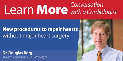 Learn More - New procedures to repair hearts – without major heart surgery