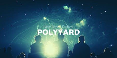 Polyyard - New Year's Festival 5 Days Journey Tickets