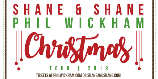 Shane & Shane with Phil Wickham Christmas Tour 2019