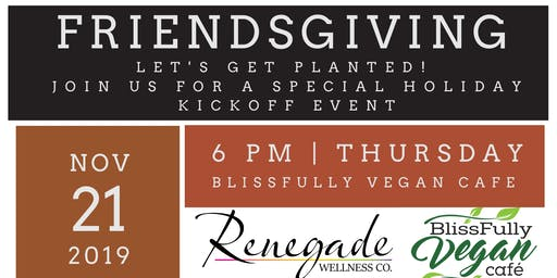 Friendsgiving - A Get Planted! Event