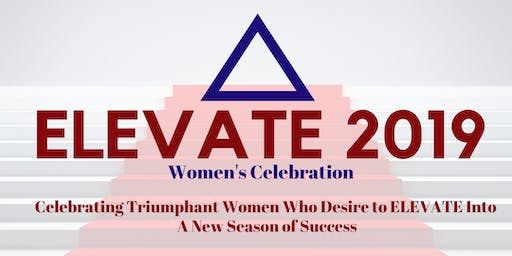 ELEVATE 2019 Women's Celebration: Honoring Triumphant Women