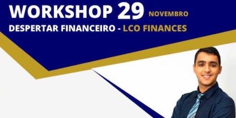 DESPERTAR FINANCEIRO - WOKSHOP LCO FINANCES ingressos