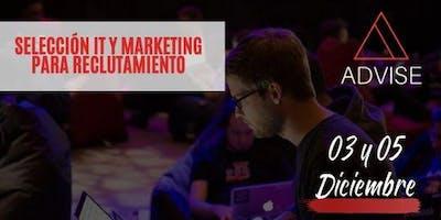 Selección IT y Marketing para reclutadores 3 y 5 de Diciembre