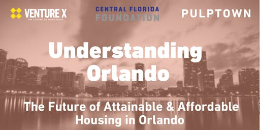 The Future of Attainable and  Affordable Housing in Orlando