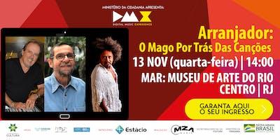 Arranjador: O Mago Por Trás Das Canções (DMX 2019)