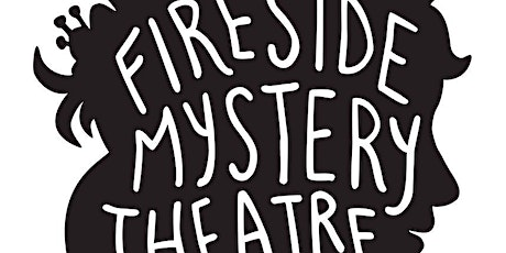 Fireside Mystery Theatre tickets