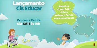 [RECIFE/PE] Lançamento CIS Educar - VAGAS LIMITADAS!