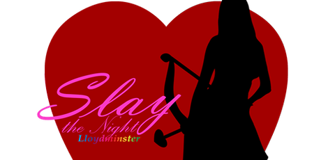 Slay the Night - Valentine's Extravaganza tickets