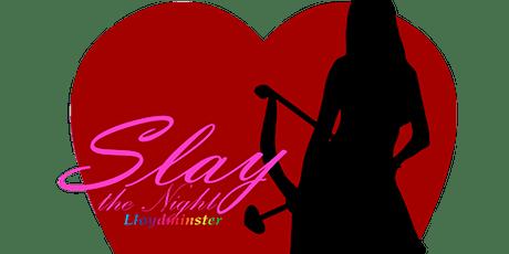 Slay the Night - Valentine's Extravaganza tickets