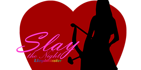 Slay the Night - Valentine's Extravaganza
