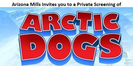 Private Screening of Arctic Dogs hosted by Arizona Mills to Benefit The Salvation Army Christmas Angels