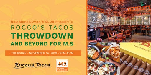 Red Meat Lover's Club Presents Rocco's Tacos Throwdown and Beyond For M.S
