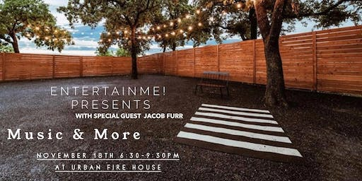 """EntertainMe! Presents: """"Music and More"""" at Urban Fire House"""