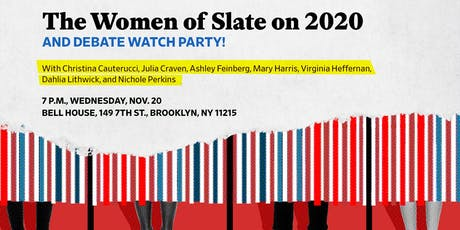 The Year Ahead: The Women of Slate Discuss the 2020 Election tickets