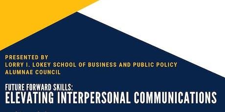 Future Forward Skills: Elevating Interpersonal Communications Workshop tickets