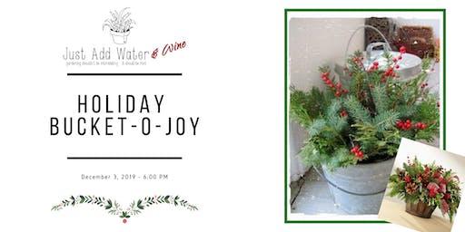 Holiday Bucket-o-Joy