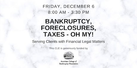 Bankruptcy, Foreclosure, Taxes - Oh My! tickets