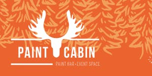 Paint Cabin Paint Night