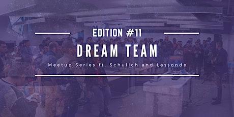 DREAM TEAM Meetup Series with Schulich & Lassonde: Edition 11 tickets