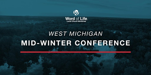 West Michigan Mid-Winter Leaders Development Conference