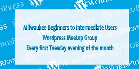 Milwaukee Wordpress Meetup for Beginners to Intermediate Users tickets
