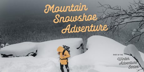 Mountain Snowshoe Adventure - Nov 24 tickets